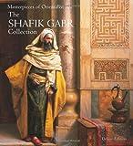 Masterpieces of Orientalist Art, Shafik Gabr, 1905377649