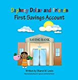img - for First Savings Account: Daphney Dollar and Friends (Daphney Dollars) book / textbook / text book