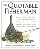 The Quotable Fisherman, Nick Lyons, 1616081031