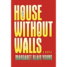 House Without Walls