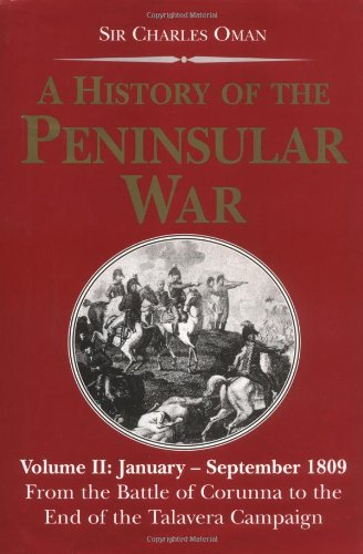 A History of the Peninsular War: January-September 1809 : From the Battle of Corunna to the End of the Talavera Campaign (Napoleonic Library)