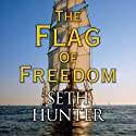 The Flag of Freedom Audiobook by Seth Hunter Narrated by Terry Wale