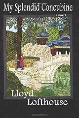 My Splendid Concubine by Lloyd Lofthouse (2013-04-04) Unknown Binding