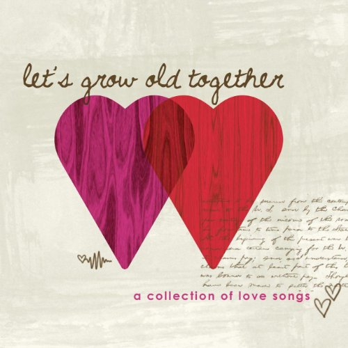 Let's Grow Old Together, Love Songs By Various Artists On