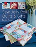 Sew Jelly Roll Quilts and Gifts, Carolyn Forster, 1844487547