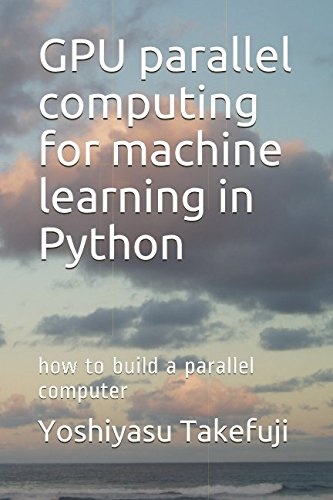 GPU parallel computing for machine learning in Python: how
