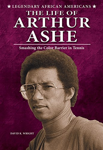 Search : The Life of Arthur Ashe: Smashing the Color Barrier in Tennis (Legendary African Americans)