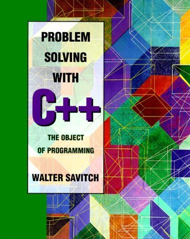 Problem Solving With C++: The Object of Programming by Walter Savitch (1995-07-03)