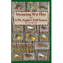 Streaming Wet Flies And A Fly Anlger's Full Season