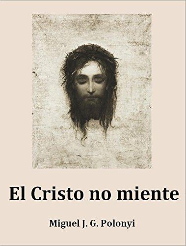 El Cristo no miente (Spanish Edition)
