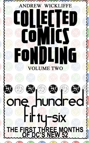 Collected Comics Fondling: One Hundred Fifty-Six: The First Three Months of DC's New 52