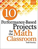 10 Performance-Based Projects for the Math Classroom: Grades 3-5