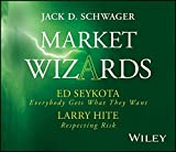 Market Wizards, Disc 5: Interviews with Ed Seykota: Everybody Gets What They Want & Larry Hite: Respecting Risk