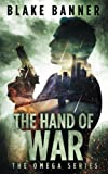 The Hand of War (The Omega Series) (Volume 4)