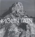 img - for Mountain: Portraits of High Places by Hill, Sandy, Barrenche, Raul, Macfarlane, Robert, Jordan, Je (2011) Hardcover book / textbook / text book