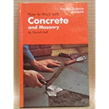 How to Work with Concrete and Masonry / Darrell Huff (Popular Science Skill Book)