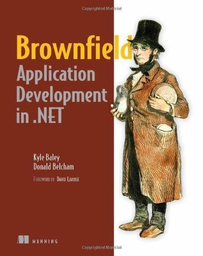 Brownfield Application Development in .NET by Donald Belcham (2010-04-28)