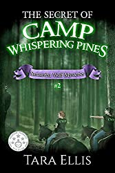 The Secret of Camp Whispering Pines (Samantha Wolf Mysteries Book 2)