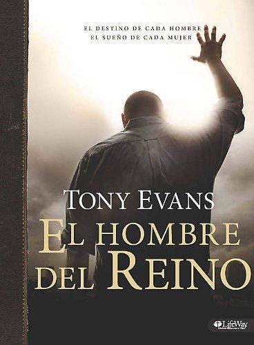 El Hombre del Reino: El destino de cada hombre, el sueño de cada mujer (Spanish Edition)