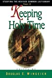 img - for Keeping Holy Time Year C by Douglas E. Wingeier (2003-09-01) book / textbook / text book