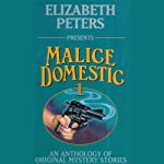Malice Domestic 1: An Anthology of Original Mystery Stories (Unabridged) | Elizabeth Peters (editor),Charlotte MacLeod,Barbara Paul,Aaron Elkins