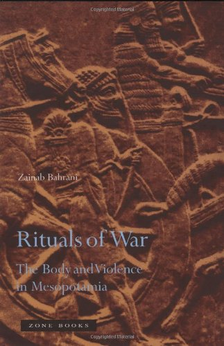 Rituals of War: The Body and Violence in Mesopotamia...