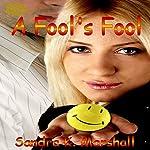 A Fool's Fool   Sandra K. Marshall