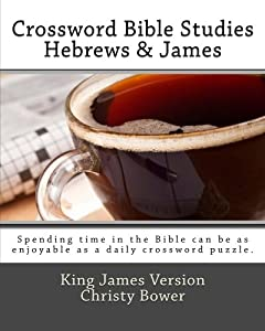 Crossword Bible Studies - Hebrews & James: King James Version
