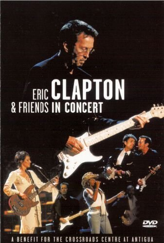 Price comparison product image Eric Clapton & Friends in Concert: A Benefit for the Crossroads...