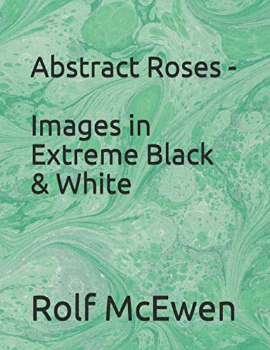 Abstract Roses - Images in Extreme Black & White