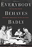 Image of Everybody Behaves Badly: The True Story Behind Hemingway's Masterpiece The Sun Also Rises