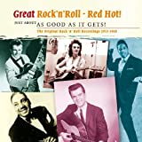 Rock 'n' Roll Red Hot! Just About As Good As It Gets! by Various Artists