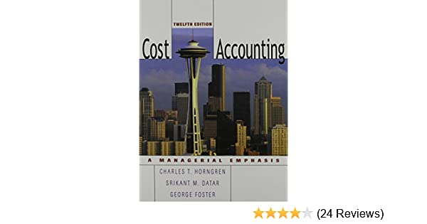 Cost accounting a managerial emphasis charles t horngren srikant cost accounting a managerial emphasis charles t horngren srikant m datar george foster 9780131495388 amazon books fandeluxe Images