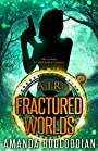 Fractured Worlds (AIR Book 4)