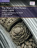 The Wars of the Roses, 1450-1499: A/As Level History for Aqa Student Book (A Level (AS) History AQA)