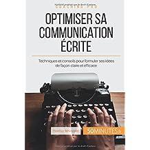 Optimiser sa communication écrite: Techniques et conseils pour formuler ses idées de façon claire et efficace