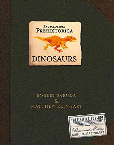 [Free download ebook] Encyclopedia Prehistorica Dinosaurs : The Definitive Pop-Up