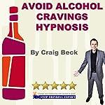 Avoid Alcohol Cravings Hypnosis | Craig Beck