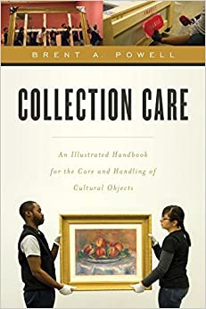 Book Collection Care: An Illustrated Handbook for the Care and Handling of Cultural Objects by Brent Powell (2015-10-27)