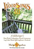 img - for WoodSongs III: A folksinger's Front Porch Compendium, Social Commentary Log Cabin Manual Song Farmer's Notebook and Compact Disc book / textbook / text book