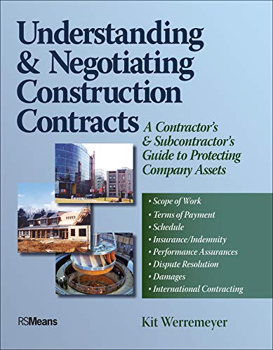 Understanding and Negotiating Construction Contracts: A Contractor's and Subcontractor's Guide to Protecting Company Assets ()