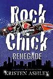 Rock Chick Renegade (Volume 4)