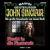 Flucht in die Finsternis (John Sinclair 1722) | Jason Dark