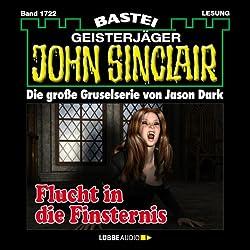 Flucht in die Finsternis (John Sinclair 1722)