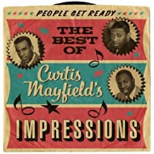 People Get Ready: The Best Of Curtis Mayfield`S Impressions -  Curtis Mayfield & The Impressions