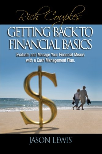 Download Rich Couple$ Getting Back To Financial Basics: Evaluate and Manage Your Financial Means with a Cash Management Plan pdf epub