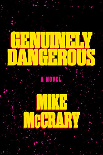 Genuinely Dangerous by Mike McCrary