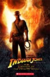 Indiana Jones and the Kingdom of the Crystal Skull (Scholastic Readers) by VARIOUS (2008-09-01)