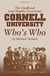 The Unofficial  (and Slightly Irreverent) CORNELL University Who's Who
