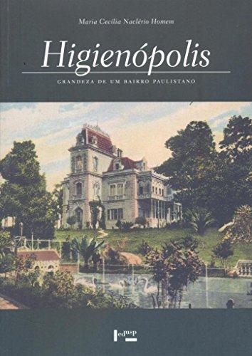 Higienópolis. Grandeza de Um Bairro Paulistano